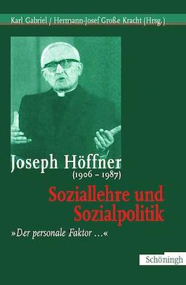 Joseph Höffner (1906-1987): Soziallehre und Sozialpolitik