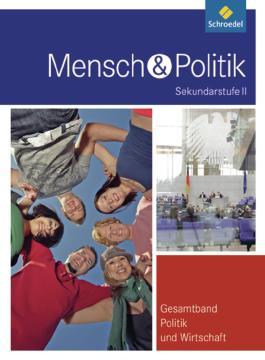 Mensch und Politik SII - Gesamtband Politik und Wirtschaft - Neubearbeitung