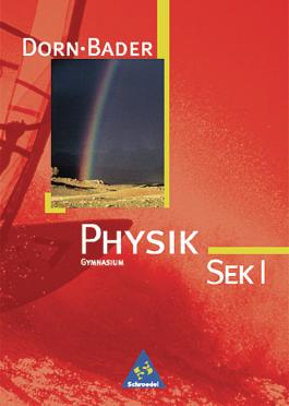 Physik - Sekundarstufe I - Neubearbeitung / Dorn / Bader Physik SI - Ausgabe 2001 Baden-Württemberg, Berlin, Hessen, Schleswig-Holstein