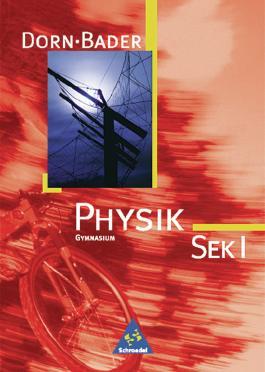 Physik - Sekundarstufe I - Neubearbeitung / Dorn / Bader Physik SI - Ausgabe 2001 Bremen, Hamburg, Niedersachsen, Nordrhein-Westfalen, Rheinland-Pfalz, Saarland