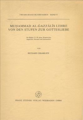 Muhammad al- Gazzalis Lehre von den Stufen zur Gottesliebe