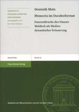 Memoria im Duodezformat: Funeraldrucke des Hauses Waldeck als Medien dynastischer Erinnerung (Marburger Personalschriften-Forschungen)