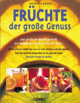 Früchte, der gesunde Genuss