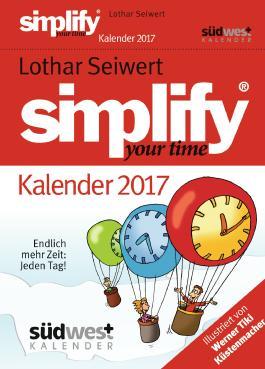 Simplify your Time 2017 Textabreißkalender: Endlich mehr Zeit: Jeden Tag!
