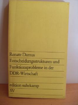 Entscheidungsstrukturen und Funktionsprobleme in der DDR-Wirtschaft