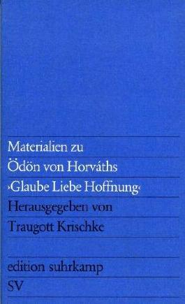 """Materialien zu Ödön von Horváths """"Glaube, Liebe, Hoffnung"""" (Edition Suhrkamp, Band 671)"""