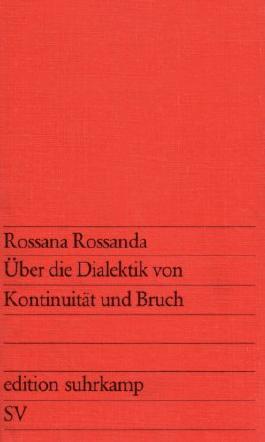 Über die Dialektik von Kontinuität und Bruch: Zur Kritik revolutionärer Erfahrungen - Italien, Frankreich, Sowjetunion, Polen, China, Chile.