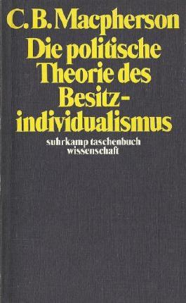 Die politische Theorie des Besitzindividualismus