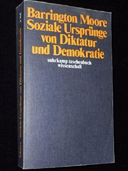 Soziale Ursprünge von Diktatur und Demokratie.