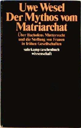 Suhrkamp Taschenbuch Wissenschaft Nr. 333: Der Mythos vom Matriarchat: Über Bachofens Mutterrecht und die Stellung von Frauen in frühen Gesellschaften vor der Entstehung staatlicher Herrschaft