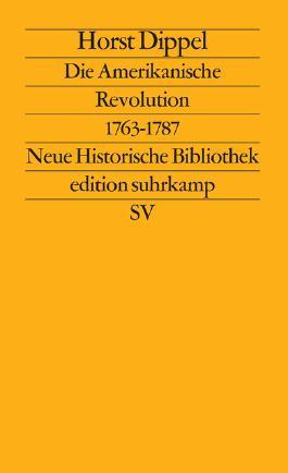 Die Amerikanische Revolution 1763–1787