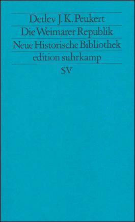 Moderne Deutsche Geschichte (MDG). Von der Reformation bis zur Wiedervereinigung / Die Weimarer Republik