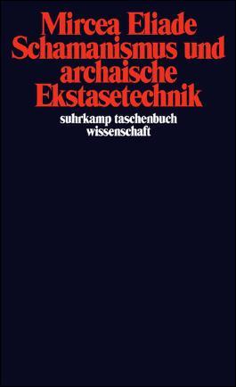 Schamanismus und archaische Ekstasetechnik