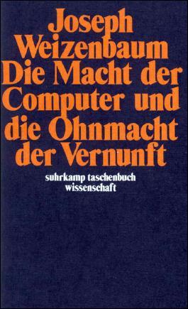 Die Macht der Computer und die Ohnmacht der Vernunft