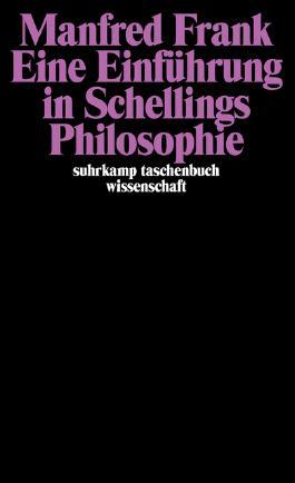 Eine Einführung in Schellings Philosophie