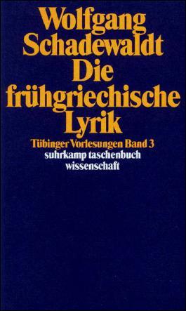Tübinger Vorlesungen Band 3. Die frühgriechische Lyrik