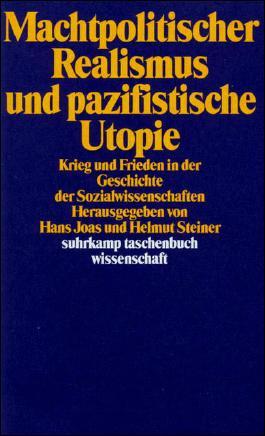 Machtpolitischer Realismus und pazifistische Utopie