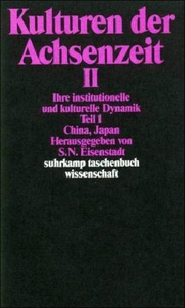 Kulturen der Achsenzeit II: Ihre institutionelle und kulturelle Dynamik (suhrkamp taschenbuch wissenschaft)