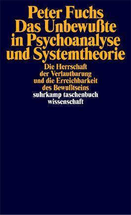 Das Unbewußte in Psychoanalyse und Systemtheorie