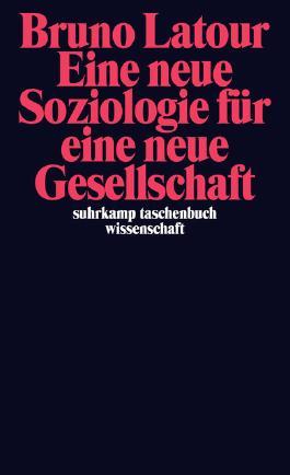 Eine neue Soziologie für eine neue Gesellschaft