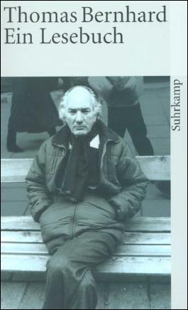 Thomas Bernhard. Ein Lesebuch