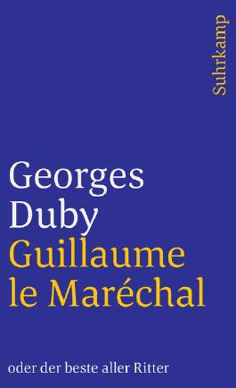 Guillaume le Maréchal oder der beste aller Ritter