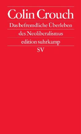 Das befremdliche Überleben des Neoliberalismus