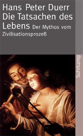 Der Mythos vom Zivilisationsprozess / Der Mythos vom Zivilisationsprozeß