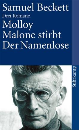 Molloy. Malone stirbt. Der Namenlose
