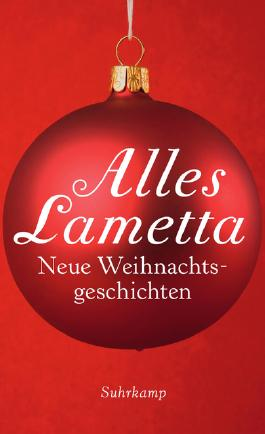 Alles Lametta - Neue Weihnachtsgeschichten