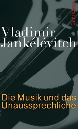 Die Musik und das Unaussprechliche