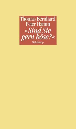 """""""Sind Sie gern böse?"""": Ein Nachtgespräch zwischen Thomas Bernhard und Peter Hamm"""