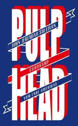 Pulphead: Vom Ende Amerikas (edition suhrkamp)