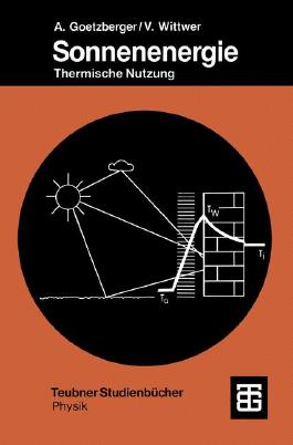 Sonnenenergie: Physikalische Grundlagen und thermische Anwendungen (Teubner Studienbücher Physik) (German Edition)