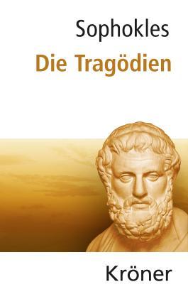 Sophokles: Die Tragödien