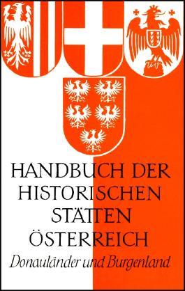 Handbuch der historischen Stätten Österreichs / Donauländer und Burgenland
