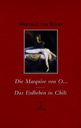 Die Marquise von O… / Das Erdbeben in Chili