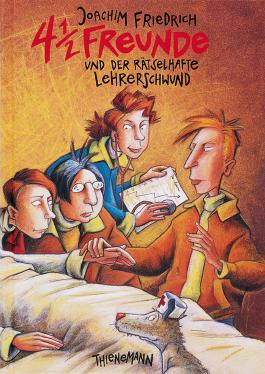 4 1/2 Freunde 3: 4 1/2 Freunde und der rätselhafte Lehrerschwund