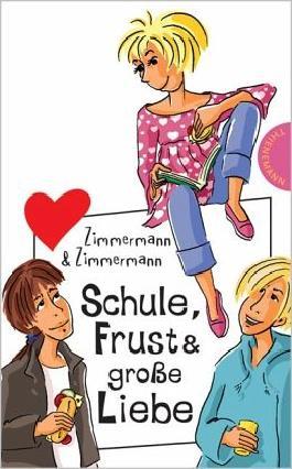 Schule, Frust & große Liebe