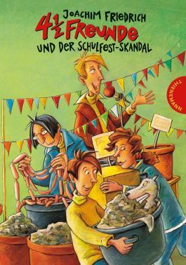 4 1/2 Freunde, Band 10: 4 ½ Freunde und der Schulfest-Skandal