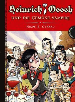 Heinrich Ooooh und die Gemüse-Vampire