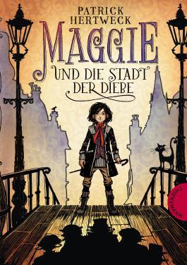 Maggie und die Stadt der Diebe (Patrick Hertweck)