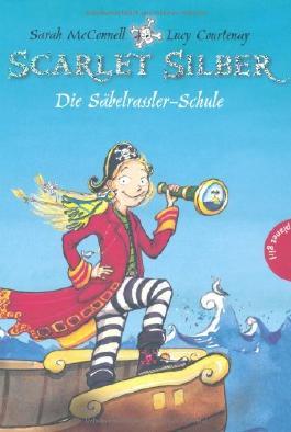 Scarlet Silber - Die Säbelrassler-Schule (Band 1)
