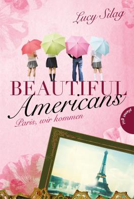 Beautiful Americans , Band 1: Paris, wir kommen