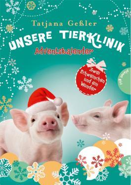 Unsere Tierklinik: Adventskalender, Zwei Schweinchen und ein Wunder