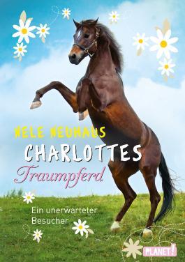 Charlottes Traumpferd 3: Ein unerwarteter Besucher