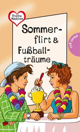 Freche Mädchen – freche Bücher!: Sommerflirt & Fußballträume