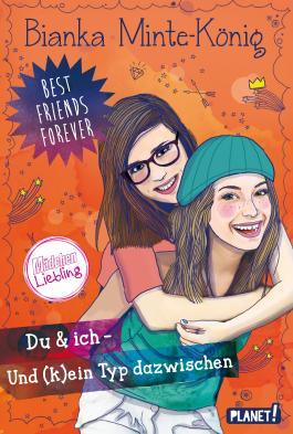 Best Friends Forever: Du & ich - und (k)ein Typ dazwischen