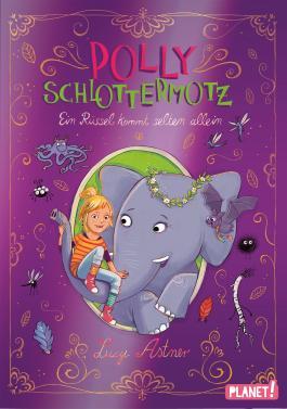 Polly Schlottermotz - Ein Rüssel kommt selten allein