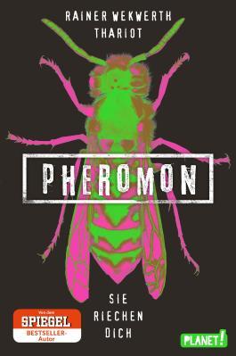Pheromon 1: Sie riechen dich